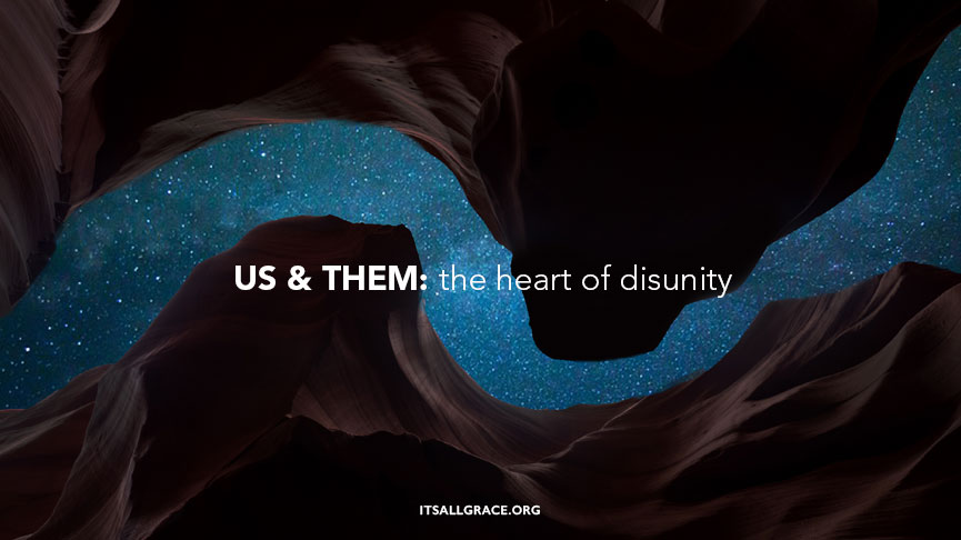 Us and Them: the heart of disunity